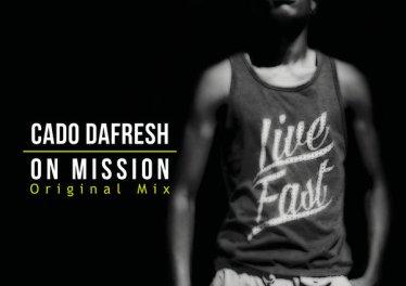Cado DaFresh - On Mission (Original Mix)