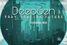 Deep Sen - Pray For The Future (Original Mix)