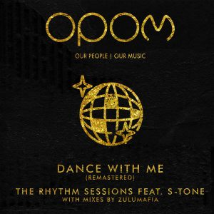 The Rhythm Sessions feat. S-Tone - Dance With Me (ZuluMafia Dub Mix),club music, afro soulful house, south africa afro house mp3 download
