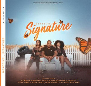 Monocles - Signature (Album), house music download, south african deep house, latest south african house, new house music 2018, afro house music, afro deep house, afro soul house music, best house music, gqom 2018 music, african house music, soulful house, deep house datafilehost