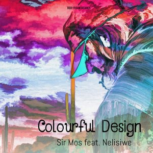 Sir Mos, Nelisiwe - Colourful Design (Grounded Oaks Mystical Mix), soulful house, afro house 2018, afro soul, deep soulful house music, new south african house music, deep house music 2018