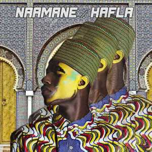 NAAMANE - Hafla (Moroccan Vibe Mix), africa afro house music, afrika music, new afro house music for download