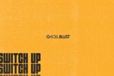 G-Soul Blust - Switch Up, gqom 2018, fakaza 2018 gqom, gqom download