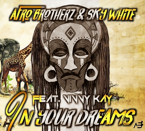 Afro Brotherz & Sky White - In Your Dreams (feat. Vinny Kay)