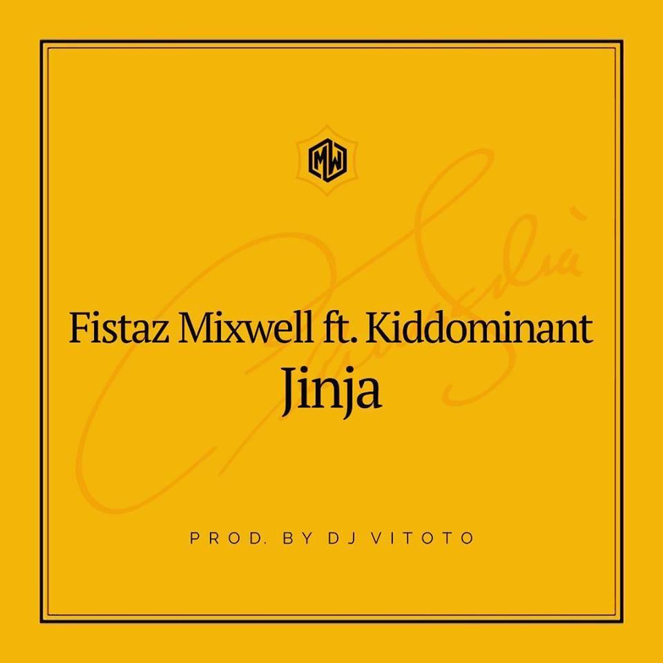 Fistaz Mixwell feat. Kiddominant - Jinja (Prod. DJ Vitoto)
