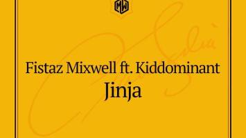 Fistaz Mixwell feat. Kiddominant - Jinja (Prod. DJ Vitoto), afro beat, afro house 2018 download, afro naija, afro tech house tracks, house music download, club music, afro house music, latest south african house