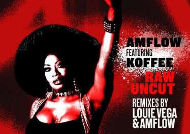 AMFlow & Koffee - Raw Uncut (Louie Vega Remix)