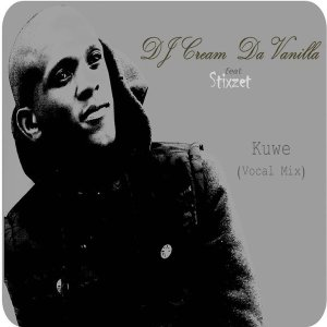 DJ Cream Da Vanilla - Kuwe (feat. Stixzet) (Vocal Mix)