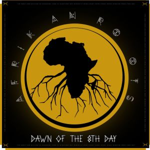 Afrikan Roots - Dawn Of The 8th Day (Album), afro house, download latest afro house 2018, new sa afro house music, afro naija, south african house songs