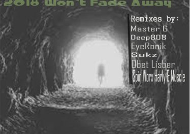 Master DeepG - 2018 Won't Fade Away EP