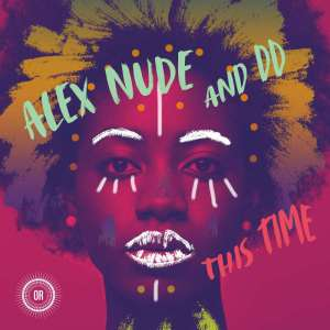 Alex Nude feat. DD - This Time (Boddhi Satva Ancestral Soul Remix)