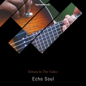 Echo Soul - Echoes in the Valley (Deep Escalation Mix), deep tech house, afro deep, south african deep house music, deep house sounds, deep house 2018 mp3 download sa