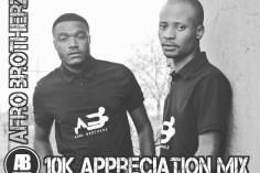 Afro Brotherz - 10K Appreciation Mix