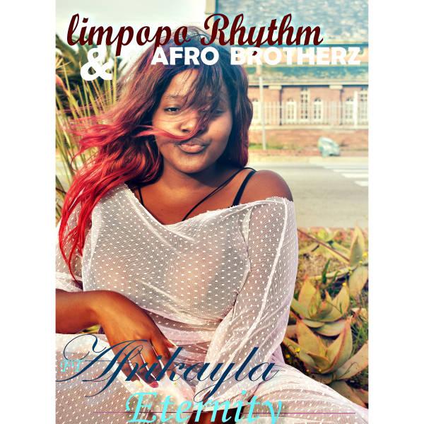 Limpopo Rhythm & Afro Botherz - Eternity (feat. Afrikayla)