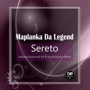 Maplanka Da Legend - Sereto (Kaytonnick SA Remix), sa afro deep tech house music for download mp3