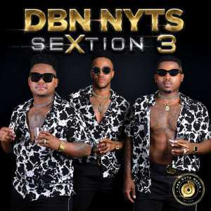 Dbn Nyts - SeXtion 3 (Album), new gqom music, gqom 2018 download, south african gqom songs mp3 for free, south african afro house music, afro house 2018 download, durban gqom