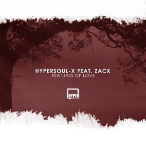 HyperSOUL-X - Features Of Love (2018 HT Edition)- Local house music, deep house tracks, house music download, club music, afro house music, afro deep house, latest sa house music, new music releases, best house music, african house music