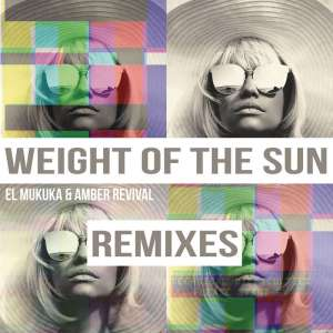 El Mukuka & Amber Revival - Weight of the Sun (Karyendasoul Afro Mix), mzansi house music downloads, south african deep house, latest south african house, afro tech, new house music 2018, best house music 2018, latest house music tracks, dance music, latest sa house music