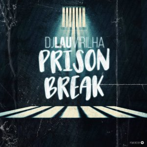 DJ Lau Virilha - Prison Break EP, novas músicas de afro house, afro house 2018 download, afro beat, new afro house songs, angola house music