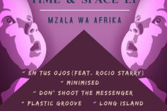 Mzala Wa Afrika - Time & Space EP, new afro house music, house music 2018 download , afro house king, afro house 2019 download mp3 for free