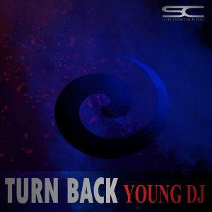 Young DJ - Turn Back (Original Mix)