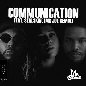 Mr. Blasé feat. Sealskin - Communication (Mr Joe Remix)