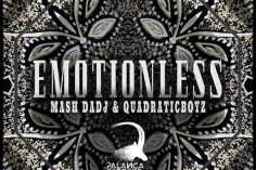 Mash DaDj & Quadraticboyz - EmotionLess