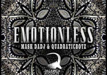 Mash DaDj & Quadraticboyz - EmotionLess