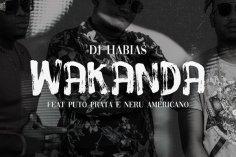Dj Habias - Wakanda (feat. Puto Prata & Nerú Americano)
