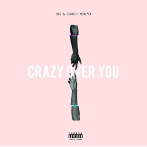 1605 & Claude-9 Morupisi - Crazy over You