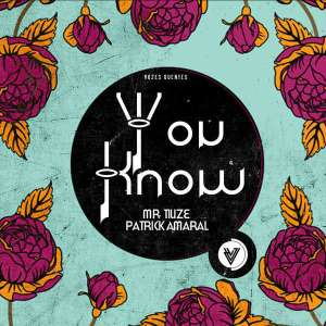 Mr. Tiuze feat. Patrick Amaral - You Know (Original Mix), novas musicas de afro house, angolan afro house music