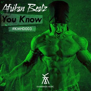 Afrikan Beatz - You Know (Original Mix), afro beat, angola afro house music, new afro house mp3 download