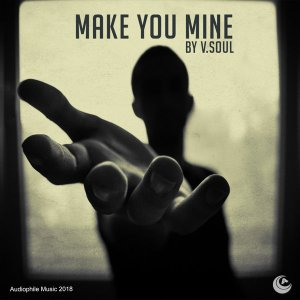 V.Soul - Make You Mine (Original Mix)