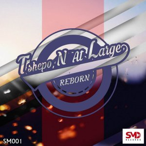 Tshepo N At Large - Reborn (Original Mix)
