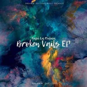 Nash La Musica - Broken Vails EP, afro deep house, deep house 2018 download new deep house music, south african deep house mp3, latest deep house sounds