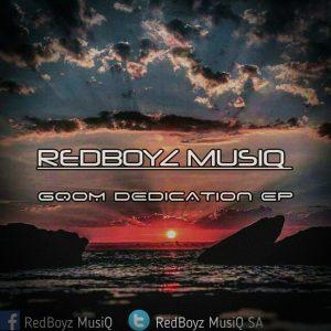 RedBoyz MusiQ - Gqom Dedication EP