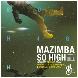 Mazimba - So High EP, afro deep house, sa deep house music, deep tech, south african deep house 2018 download mp3