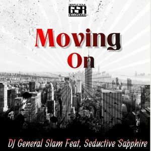 Dj General Slam feat. Seductive Sapphire - Moving On (DJ General Slam Revisited Remix)