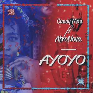 Candy Man - Ayoyo (feat. Afronova), mzansi house music downloads, south african Afro house, latest south african house, afro tech, new house music 2018, best house music 2018, latest house music tracks, dance music, latest sa house music