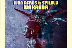 Ivan Afro5 & Spilulu - Wakanda