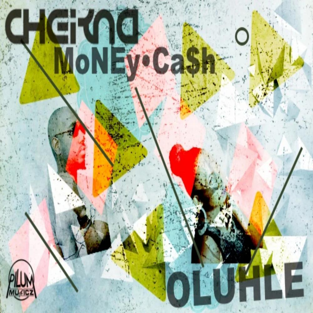 Cheikna feat. Oluhle – Money Cash (Original Mix)
