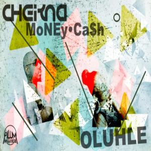 Cheikna feat. Oluhle - Money Cash (Original Mix)