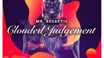 Mr.Eclectic - Clouded Judgement, latest house music, afro deep, house music download, afro house music, afro deep house, best house music, african house music, soulful house