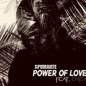 Spumante feat. Enica - Power Of Love (Album Mix)