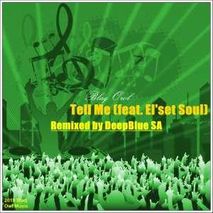 Blaq Owl feat. El'set Soul - Tell Me (DeepBlue SA Remix)