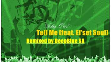 Blaq Owl feat. El'set Soul - Tell Me (DeepBlue SA Remix)
