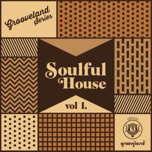 Grooveland Soulful House Vol.1