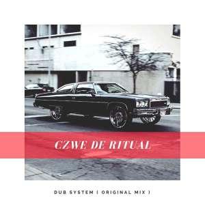 Czwe De Ritual - Dub System (Original Mix)