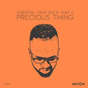 Essential I feat. Ole & Vuky J - Precious Thing (Main Vocal Mix), new soulful house, south african soulful house music, new sa music