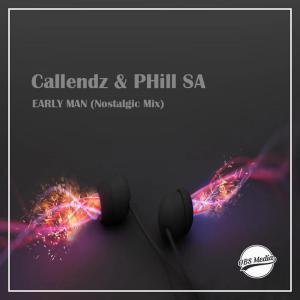 Callendz & PHill SA - Early Man (Nostalgic Mix), new house music south africa, sa house music, new sa house music